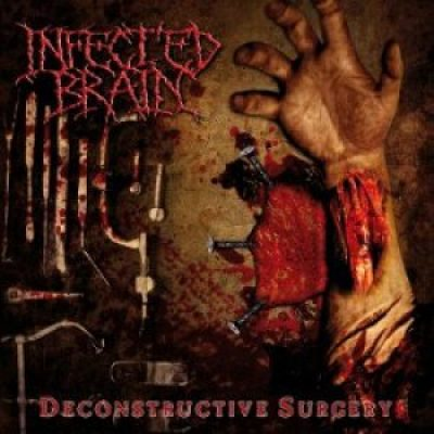 INFECTED BRAIN: Deconstructive Surgery [Eigenproduktion]