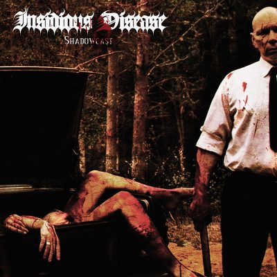 INSIDIOUS DISEASE: Shadowcast