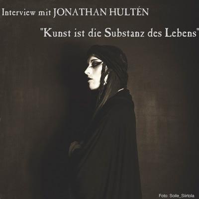 "JONATHAN HULTÉN: ""Kunst ist die Substanz des Lebens"""