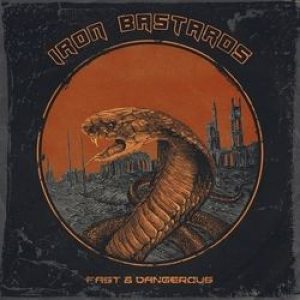 "IRON BASTARDS: streamen ""Fast & Dangerous""-Album"