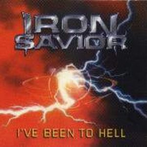 IRON SAVIOR: I've Been To Hell