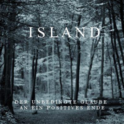 ISLAND: Der unbedingte Glaube an ein positives Ende