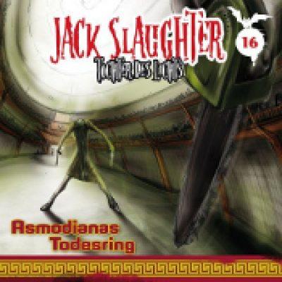 JACK SLAUGHTER: Folge 16 – Asmodianas Todesring [Hörspiel]
