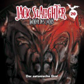 JACK SLAUGHTER: Folge 20 – Der satanische Gral [Hörspiel]