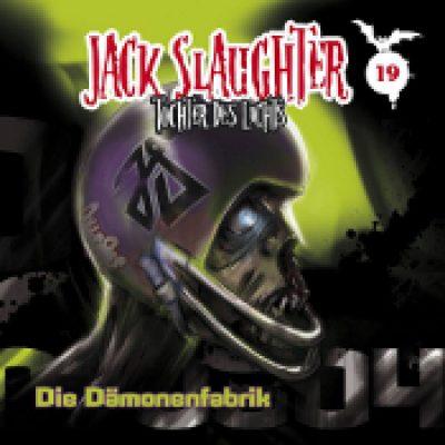 JACK SLAUGHTER: Folge 19 – Die Dämonenfabrik [Hörspiel]