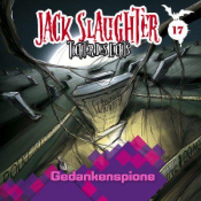 JACK SLAUGHTER: Folge 17 – Gedankenspione [Hörspiel]