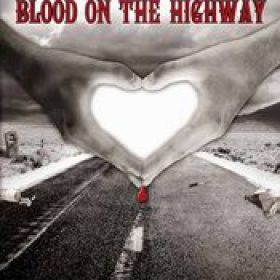 KEN HENSLEY: Blood on the highway – When too many dreams come true [Buch]