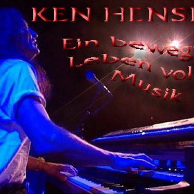 KEN HENSLEY: Ein bewegtes Leben voll mit Musik