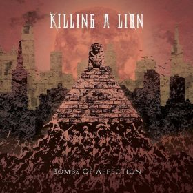 "KILLING A LION: Neues Alternative Metal Album ""Bombs Of Affection"" aus NRW"