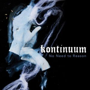 "KONTINUUM: streamen ""No Need to Reason"" Album"