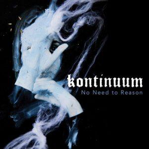 "KONTINUUM: streamen ""No Need to Reason"" Album"