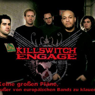 KILLSWITCH ENGAGE: Keine großen Pläne, außer von europäischen Bands zu klauen
