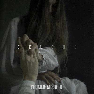 L`HOMME ABSURDE: Belong