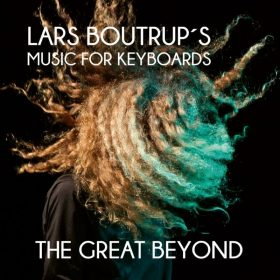 LARS BOUTRUP´S MUSIC FOR KEYBOARDS: The Great Beyond