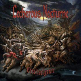 """LECHEROUS NOCTURNE: Neues Album """"Occultaclysmic"""""""