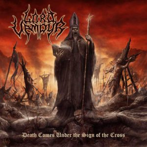 "LORD VAMPIR: streamen ""Death Comes Under the Sign of the Cross"" Album"
