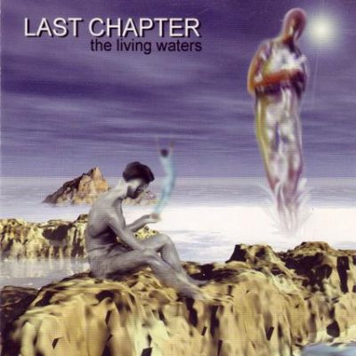 LAST CHAPTER: The Living Waters