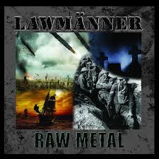 LAWMÄNNER: Raw Metal