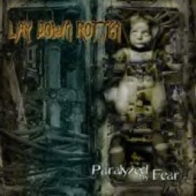 LAY DOWN ROTTEN: Paralyzed By Fear