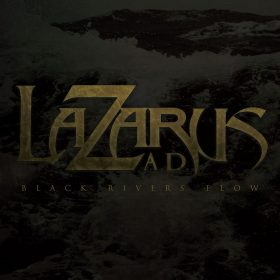 LAZARUS A.D.: Black Rivers Flow