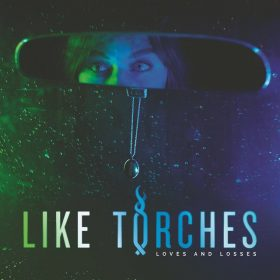"LIKE TORCHES: weiterer Song vom neuen Album ""Loves And Losses"""