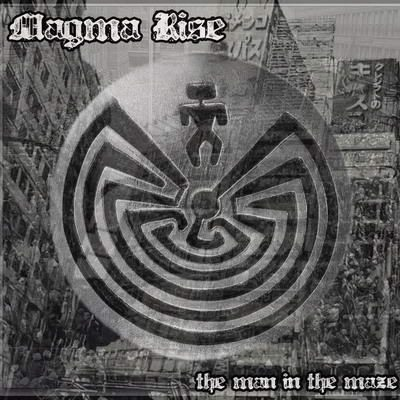 MAGMA RISE:  The Man In The Maze