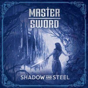 MASTER SWORD: Shadow and Steel [Eigenproduktion]