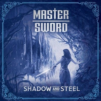 MASTER SWORD: Shadow and Steel [Eigenproduktion]