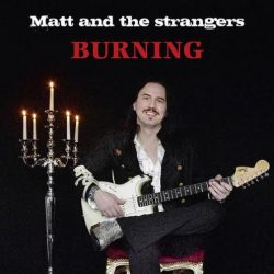 MATT AND THE STRANGERS: Burning [Eigenproduktion]