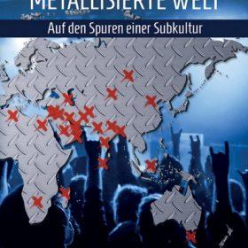 """METALLISIERTE WELT: Ein Buch """"Auf den Spuren einer Subkultur"""""""