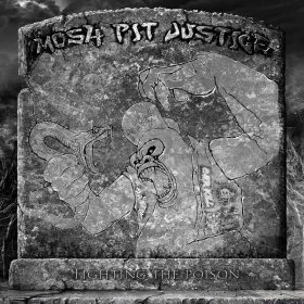 "MOSH-PIT JUSTICE: Neues Thrash Metal Album ""Fighting the Poison"" aus Bulgarien"