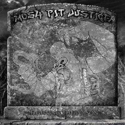 "MOSH-PIT JUSTICE: Neues Thrash Metal Album ""Fighting the Poison"" aus Bulgarien"