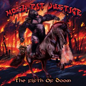 MOSH-PIT JUSTICE: The Fifth Of Doom