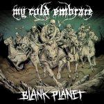 MY COLD EMBRACE: Blank Planet