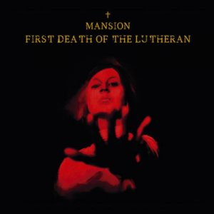 "MANSION: Neues Album ""First Death Of The Lutheran"""