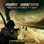 MARK BRANDIS, RAUMKADETT: Folge 4 – Hinter den Linien [Hörspiel]