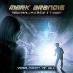 MARK BRANDIS, RAUMKADETT: Folge 2 – Verloren im All [Hörspiel]