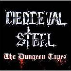 MEDIEVAL STEEL: The Dungeon Tapes