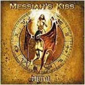 MESSIAH'S KISS: Metal
