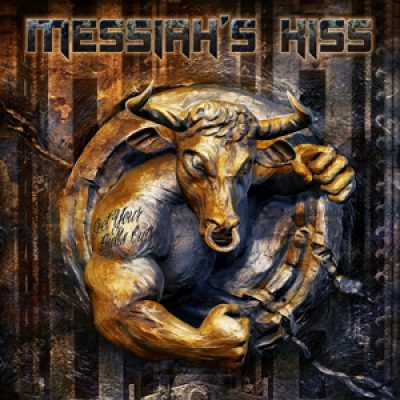 "MESSIAH´S KISS: neues Album ""Get Your Bulls Out!"""