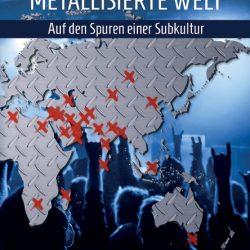 METALLISIERTE WELT: Auf den Spuren einer Subkultur (Buch)