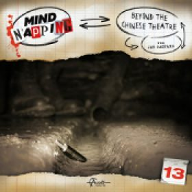 MINDNAPPING: Folge 13 – Beyond The Chinese Theatre [Hörspiel]
