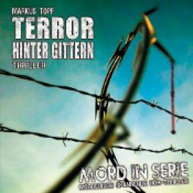 MORD IN SERIE: Folge 17 – Terror hinter Gittern [Hörspiel]