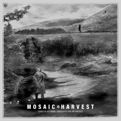 "MOSAIC: neue Compilation ""Harvest: Songs of Autumnal Landscapes and Melancholy"""