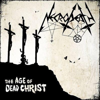 "NECRODEATH: Neues Album ""The Age Of Dead Christ"""