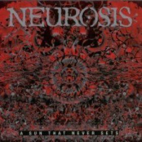 NEUROSIS: A Sun That Never Sets