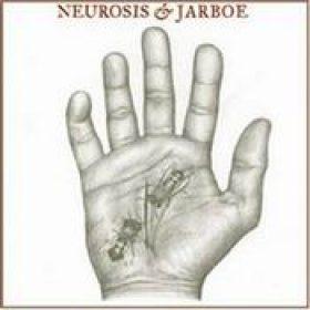 NEUROSIS & JARBOE: Neurosis & Jarboe