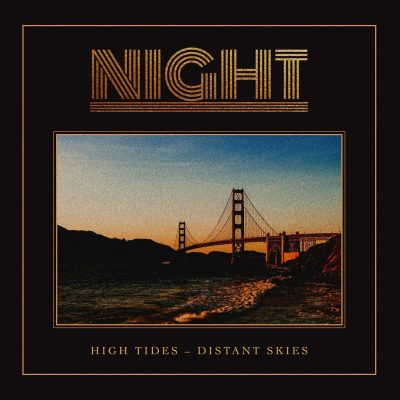 "NIGHT: zweiter Track vom neuen Rock Album ""High Tides – Distant Skies"""
