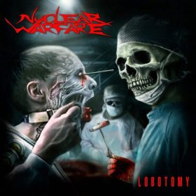 "NUCLEAR WARFARE: kündigen neues Thrash Metal Album ""Lobotomy"" an"