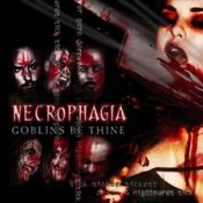 NECROPHAGIA: Goblins Be Thine